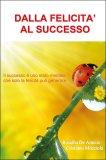 Dalla Felicità al Successo  - Libro