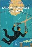 DALLA SOTTOMISSIONE ALLA LIBERTà - VOLUME 1 di Daniel Meurois