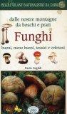 Dalle nostre Montagne da Boschi e Prati - Funghi  - Libro