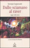 Dallo Sciamano al Raver