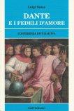 Dante e i Fedeli d'Amore - Libro
