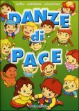Danze di Pace + CD musicale