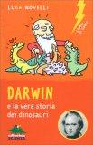 Darwin e la Vera Storia dei Dinosauri - Libro