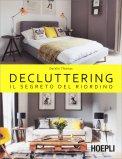 Decluttering - Il Segreto del Riordino - Libro