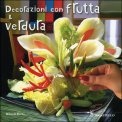 Decorazioni con la Frutta & Verdura