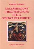 Degenerazione e Rigenerazione della Scienza del Diritto  - Libro