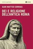 Dei e Religione dell'Antica Roma - Libro