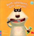Denti Splendenti, Tutti Contenti! — Libro