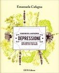 Depressione - Come cambiare prospettiva con piccoli gesti quotidiani - Libro