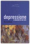 Depressione. A Ciascuno la sua Cura