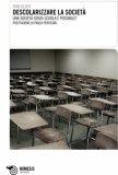 Descolarizzare la Società - Una Società senza Scuola è Possibile?