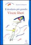 Il Desiderio più Grande: Vivere Liberi — Libro