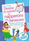Dessine et Colorie les Serviettes des Danseuses - Libro