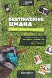 Destinazione Umana - Libro