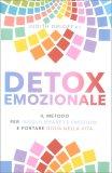 DETOX EMOZIONALE Il metodo per riequilibrare le emozioni e portare gioia nella vita di Judith Orloff