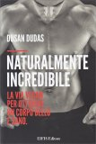 Naturalmente Incredibile - Libro