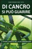 DI CANCRO SI PUò GUARIRE — Il potere curativo dell'Aloe Arborescens di Padre Romano Zago