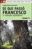 Di Qui Passò Francesco - 350 Chilometri a Piedi tra La Verna, Gubbio, Assisi... fino a Rieti  - Libro