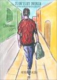 Di un'Estate Infinita (e di Altre Stagioni più o Meno Belle della Vita) - Libro