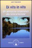 DI VITA IN VITA Un approccio terapeutico alla reincarnazione di Andy Tomlinson