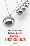 Dialogo su Etica e Scienza - Libro