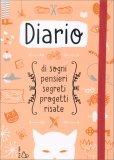 Diario di Sogni, Pensieri, Segreti, Progetti, Risate