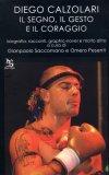 Diego Calzolari: Il Segno, il Gestoe il Coraggio  - Libro