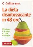 La Dieta Disintossicante in 48 Ore