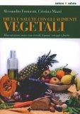Dieta e Salute con gli Alimenti Vegetali  - Libro