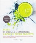 Diete di Succhi e Smoothie a Base di Super Alimenti — Libro
