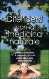 Difendersi con la Medicina Naturale