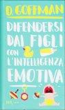 Difendersi dai Figli con l'Intelligenza Emotiva  - Libro