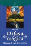 DIFESA MAGICA Manuale di protezione mentale di Murry Hope