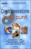 Digitopressione in 40 Punti