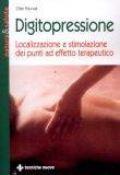 Digitopressione - Localizzazione e Stimolazione dei Punti ad Effetto Terapeutico