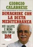 Dimagrire con la Dieta Mediterranea  - Libro