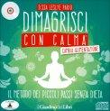 Dimagrisci con Calma - Cambia Alimentazione - CD