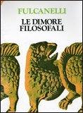 Le Dimore Filosofali - Vol. 1 e 2 — Libro