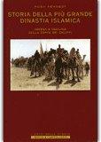 Storia della più Grande Dinastia Islamica