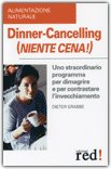 Dinner-Cancelling (Niente Cena!)