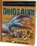 Dinosauri - Guida alla Sopravvivenza