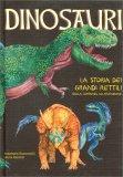 Dinosauri -  La Storia dei Grandi Rettili - Libro