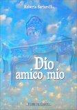 Dio Amico Mio - Libro