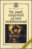 Dio, angeli, extraterrestri ed esseri multidimensionali