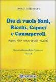 Dio ci Vuole Sani, Ricchi, Capaci e Consapevoli - Vol.2 - Libro