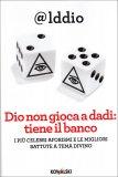Dio Non Gioca a Dadi: Tiene il Banco  - Libro