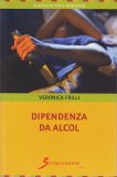 DIPENDENZA DA ALCOL di Veronica Frilli