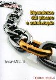 Dipendenze dal Piacere a Autoterapia  - Libro