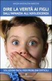 Dire la Verità ai Figli dall'Infanzia all'Adolescenza
