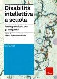 Disabilità Intellettiva a Scuola  - Libro
